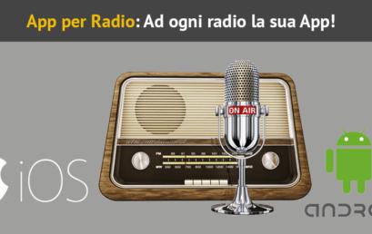 App per Radio: Ad ogni radio la sua App!
