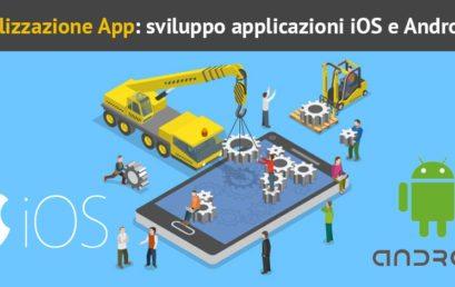 Realizzazione App: sviluppo applicazioni iOS e Android