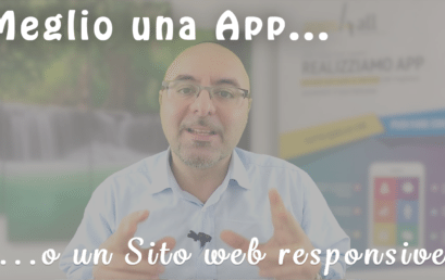 Meglio una App o un Sito web responsive?